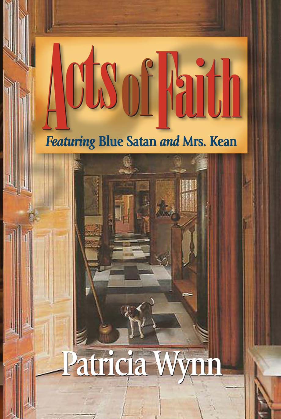 Cover of Acts of Faith by Patricia Wynn